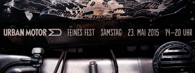 Urban Motor Feines Fest 2015